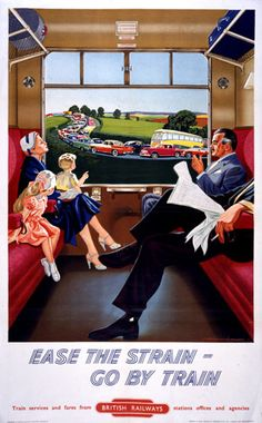 Vintage Travel 'Ease the strain - go by train', BR poster, c Old Poster, Retro Poster, Poster Ads, Poster Vintage, Vintage Travel Posters, Posters Uk, Train Posters, Railway Posters, 1950s Posters