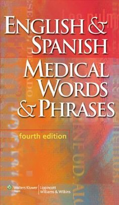English & Spanish Medical Words & Phrases (LWW, English and Spanish Medical Words and Phrases) by Springhouse. Save 4 Off!. $35.51