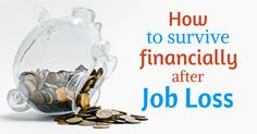 22 Tips on How to Survive Financially after a Job Loss