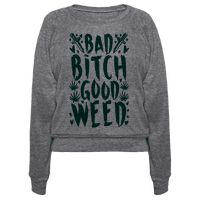 Bad Bitch Good Weed Pullover