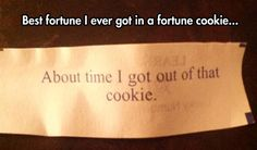 Best fortune I ever got...