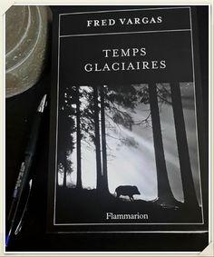 Temps Glaciaires - Fred VargasTemps Glaciaires Quatre années Je n'avais pas encore pris le temps de vous présenter le dernier roman de Fred Vargas, qui pourtant est une de mes auteures préférées (j'ai lu tous ses romans) et une référence en matière de...