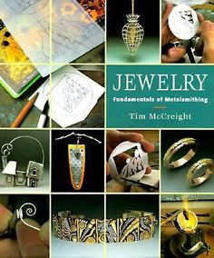 Jewelry : Fundamentals of Metalsmithing by Tim McCreight (1997, Hardcover, Revis #MetalsmithingInstruction