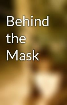 """""""Behind the Mask"""" by SelkieShell - """"…"""""""