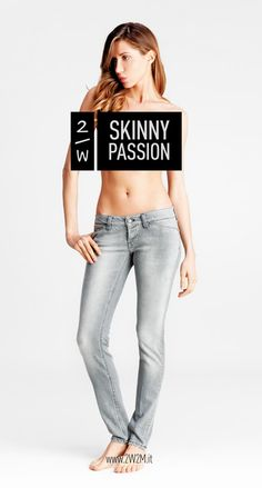 Skinny passion
