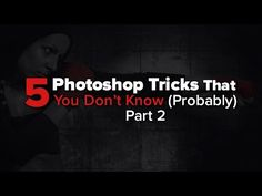 5 Photoshop Tricks You Don't Know - Part 2 - YouTube