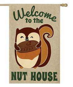 Love this 'Nut House' Squirrel Burlap Outdoor Flag on #zulily! #zulilyfinds