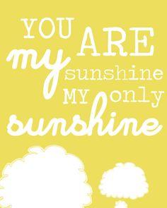 You Are My Sunshine, cute for nursery