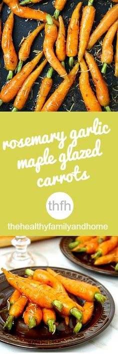 Clean Eating Rosemary and Garlic Maple Glazed Carrots...made with clean ingredients and they're vegan, gluten-free, dairy-free, paleo-friendly and contain no refined sugar | The Healthy Family and Home Veggie Side Dishes, Vegetable Dishes, Side Dish Recipes, Vegetable Recipes, Maple Glazed Carrots, Healthy Snacks, Healthy Recipes, Cooking Recipes, Healthy Sides