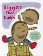 Bigger than daddy ZIEFERT, Harriet; KRELOFF, Elliot (il.)
