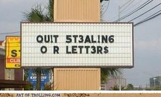 """quit stealing our letters' Of course I didn't steal this from another pinner  . . I just pinned it. World of difference."