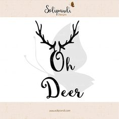 Oh Deer // Christmas // SVG Cut Files for Vinyl Cutters by SolipandiDesigns