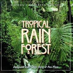 Tropical RAIN FOREST - Nature's Relaxing Sounds with Celtic Harp & Pan Flute  CD #NaturalSoundsSpecialEffects