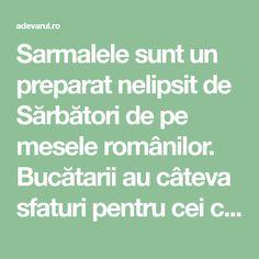 Sarmalele sunt un preparat nelipsit de Sărbători de pe mesele românilor. Bucătarii au câteva sfaturi pentru cei care doresc ca sarmalele să fie cu adevărat delicioase. Math Equations
