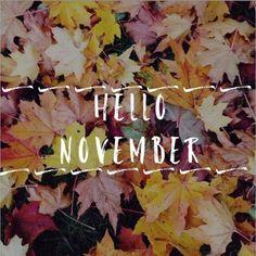 Hello November november hello november november quotes welcome november hello november quotes hello november images