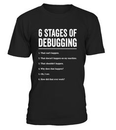 "# 6 Stages of Debugging Bug Coding Computer Programmer T-Shirt .  Special Offer, not available in shops      Comes in a variety of styles and colours      Buy yours now before it is too late!      Secured payment via Visa / Mastercard / Amex / PayPal      How to place an order            Choose the model from the drop-down menu      Click on ""Buy it now""      Choose the size and the quantity      Add your delivery address and bank details      And that's it!      Tags: This funny bug coding…"