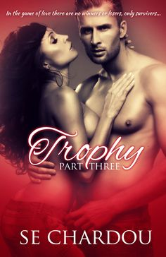 Trophy, Part Three Coming August, 2015