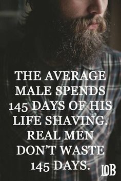 145 Days + a lifetime of the smoothest, softest beard thanks to Barba Brada. I Love Beards, Awesome Beards, Beard Game, Epic Beard, Ich Bin Dick, Beard Quotes, People Quotes, Quotes Quotes, Beard Humor