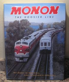MONON The Hoosier Line Indiana Train Railroad Book Indianapolis VERY NICE!  Purchase today at www.BooksBySam.com.  Always FREE Shipping!