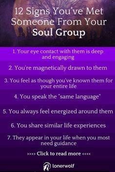 You will soon discover that your Soul Group will appear in your life to teach you lessons and to catalyze your spiritual expansion.