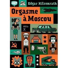 Orgasme à Moscou de Edgar Hilsenrath,