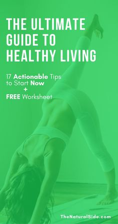 This Ultimate Guide to Natural Living will teach you to live more healthy lifestyle with 17 easy healthy living tips.