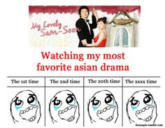 Oh Asian Dramas.... my addiction. Hmmm what fav ones have I rewatched? Of course My Lovely Kim Samsoon (A+), Secret Garden (A+), Meteor Shower (A), Mars (A+), and parts of You're Beautiful (A). Last Friends (A) too, but that drama is dark.