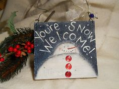 Primitive You're Snow Welcome Wood Sign by VintageTrimmings