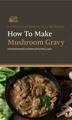 Wouldn't it be awesome if you could easily whip up a nice, homemade gravy whenever you need it? The great news is you can, and it's super simple. Check out these 6 practical tips for making gravy at home. | Discover more about medicinal mushrooms at ultimatemedicinalmushrooms.com #medicinalmushrooms #cookingmushrooms #mushroomrecipes Porcini Mushrooms, Mushroom And Onions, Mushroom Gravy, Stuffed Mushrooms, Making Gravy, How To Make Gravy, Poisonous Mushrooms, Growing Mushrooms, Mushroom Hunting