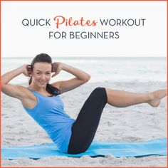 Use this quick Pilates workout to burn fat and lengthen your muscles.