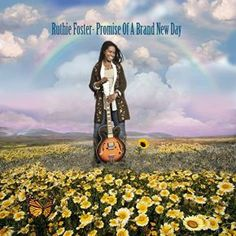"""Subtly and Strength from Ruthie Foster's """"Promise of a Brand New Day"""" - American Blues Scene The Fosters, Latest Music, New Music, 2014 Music, Blue Song, Complicated Love, Grammy Nominations, Texas, Brand New Day"""