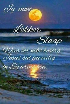 Afrikaanse Quotes, Good Night Blessings, Goeie Nag, Christian Messages, Good Night Quotes, Special Quotes, Qoutes, Blessed, Image