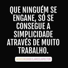🖖❤Must no one fool themselves. You can only reach simplicity after hard work. #mdeminco #osegredodeclaricelispector #vertygoosuicidiodelukas #thesecretofclaricelispector #vertygothesuicideoflukas #amazon #Kindle #eBooks #booklove #bookinstagram...