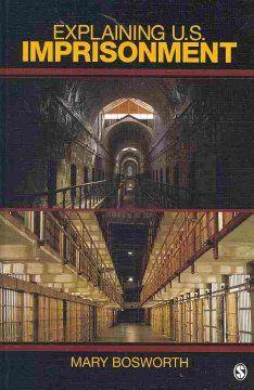 Explaining U.S. imprisonment / Mary Bosworth.