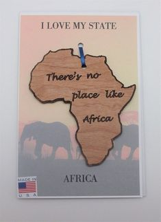 There's No Place Like Africa Wood Ornament Made in the USA
