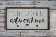 You Are Our Greatest Adventure Wood Sign. Nursery Decor. Rustic Nursery Decor. Rustic Signs. Wooden signs. farmhouse decor. gift under 75. by WilliamRaeDesigns on Etsy