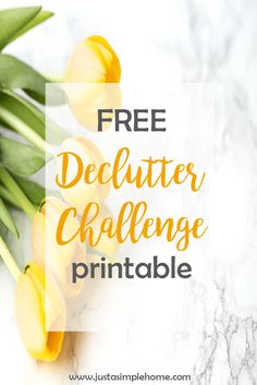 Free Declutter Challenge printable- Join Just A Simple Home in the month of July as we clear the clutter from our homes and our minds. Simple tasks will be given each day to help you rid your house of unwanted and unnecessary things.