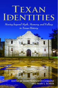 """Read """"Texan Identities Moving beyond Myth, Memory, and Fallacy in Texas History"""" by available from Rakuten Kobo. Texan Identities rests on the assumption that Texas has distinctive identities that define """"what it means to be Texan,"""" . University Of North Texas, Texas History, Texans, Military History, Worlds Largest, Taj Mahal, Identity, This Book, Memories"""