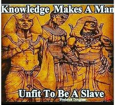 "Knowledge and slavery. ""My people perish for lack of knowledge """