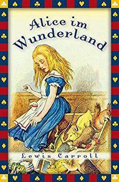 Alice im Wunderland - vollständige Ausgabe Anaconda Kinderbuchklassiker: Amazon.de: Lewis Carroll, Angelika Beck: Bücher