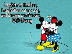 Laughter is Timeless This quote is by the man behind the mouse, Walt Disney himself. It perfectly sums up his dream of what Disney has become. A Thing Called Love This Disney quote is from th. Art Disney, Disney Mickey Mouse, Disney Love, Disney Magic, Disney Stuff, Minnie Mouse, Disney Cards, Funny Disney, Disney Tips
