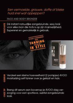 4VOO Face And Body Bronzer Instant een natuurlijke, zongebruinde teint Supersnel en gemakkelijk in gebruik! Helemaal zoals mannen het graag willen. www.4VOO.eu