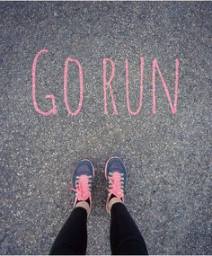 Go Run fitness running exercise jogging fitness quotes workout quotes exercise quotes