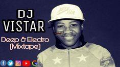 Dj Vistar (Deep & Electro Mixtape)