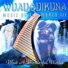 Wuauquikuna Music Of The World 3 | WUAUQUIKUNA