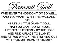 Dammit Doll poem... could really use one.