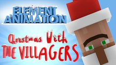 Christmas with the Villagers (Minecraft Animation). Not really the time of year, but still funny!