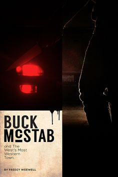 BUCK McSTAB// and The  West's Most Western  Town.  By Freegy Weewell