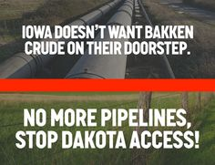 Bakken oil has been deemed by the federal Pipeline and Hazardous Materials Safety Administration as more flammable and severely dangerous to ship by rail, and is even more difficult to clean up in the event of a spill. It's no wonder that Iowans are standing up against Bakken crude being shipped through their state. The $3.8 billion Dakota Access Pipeline just isn't worth the risk to Iowa's towns, farmlands, and the traditional lands of Native Americans. - Oil Change Intl - 2-10-16