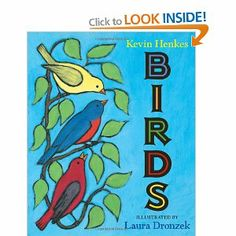 """Another book by Kevin Henkes I loved reading with the girls is """"Birds."""" The line about the one red bird is so poetic."""